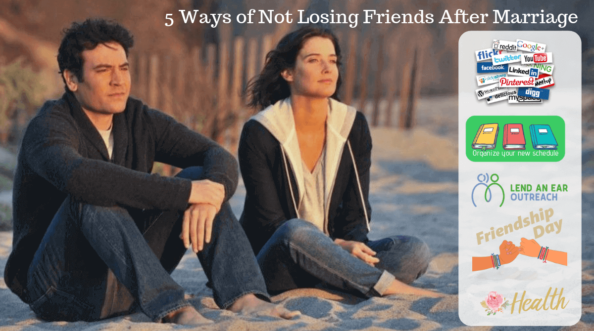 5 Ways of Not Losing Friends After Marriage