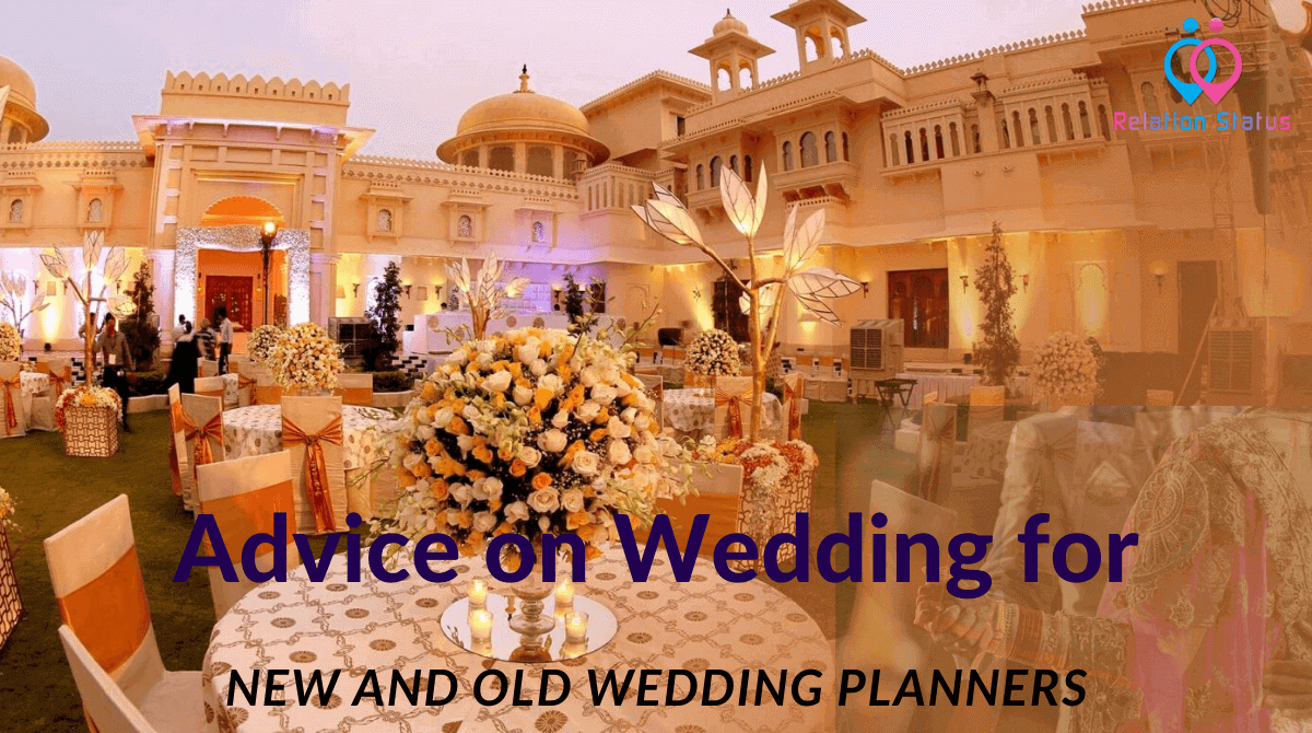 Advice on Wedding for New and Old Wedding Planners